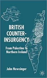 British Counterinsurgency From Palestine to Northern Ireland